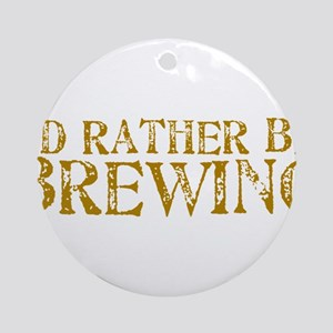 IdRatherBeBrewing.PNG Ornament (Round)