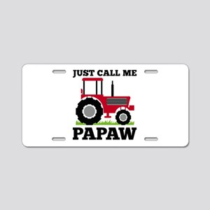 Just Call me Papaw Red Tractor Aluminum License Pl