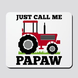Just Call me Papaw Red Tractor Mousepad