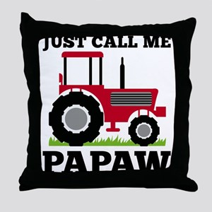 Just Call me Papaw Red Tractor Throw Pillow