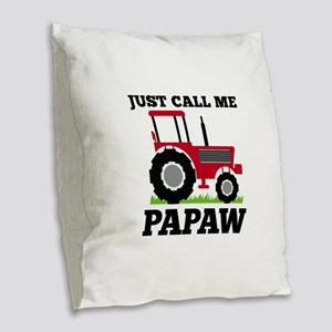 Just Call me Papaw Red Tractor Burlap Throw Pillow