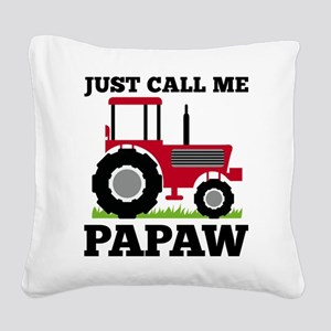 Just Call me Papaw Red Tractor Square Canvas Pillo