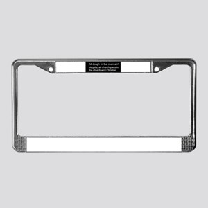 all churchgoers aint christian License Plate Frame