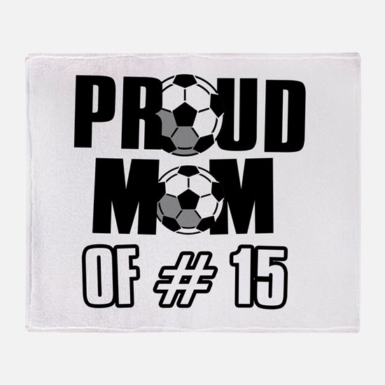 Proud soccer mom of number 15 Throw Blanket