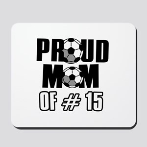 Proud soccer mom of number 15 Mousepad