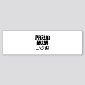 Proud soccer mom of number 18 Sticker (Bumper)