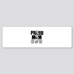 Proud soccer mom of number 21 Sticker (Bumper)