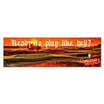 Ready to Play Like Hell? Sticker (Bumper)