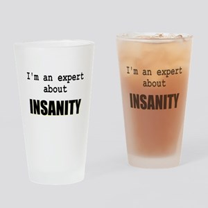 Im an expert about INSANITY Drinking Glass