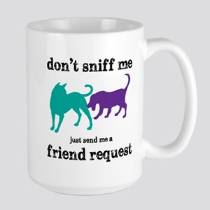 Dont sniff me Large Mug
