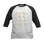DOING REAL STUFF SUCKS Kids Baseball Jersey