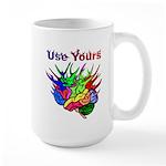 Use Yours Large Mug