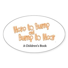 Here to Bump Sticker (Oval 50 pk)