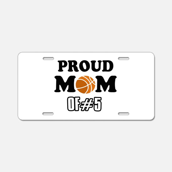 Cool Basketball Mom of number 5 Aluminum License P