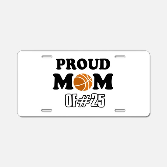 Cool Basketball Mom of number 25 Aluminum License