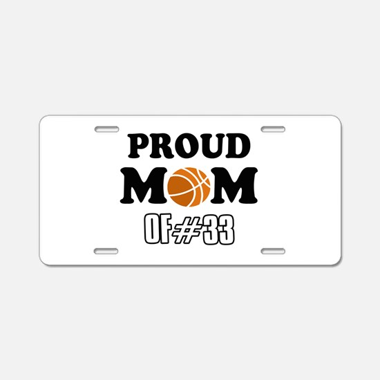Cool Basketball Mom of number 33 Aluminum License