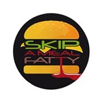 """Skip A Meal Fatty 3.5"""" Button (100 pack)"""