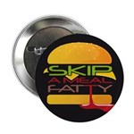 """Skip A Meal Fatty 2.25"""" Button (10 pack)"""