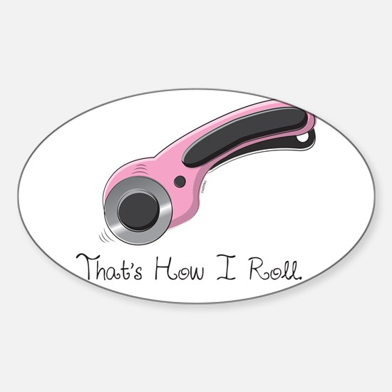 Thats How I Roll Sticker (Oval)
