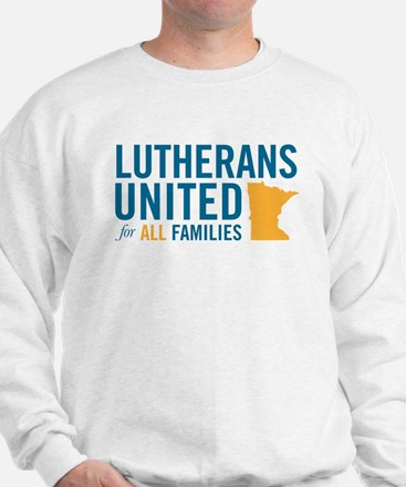 LUTHERANS UNITED FOR ALL FAMILIES Sweatshirt