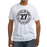 Live fast, die young Fitted T-Shirt