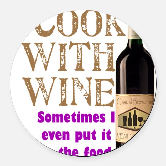 ICookWithWine.PNG Round Car Magnet