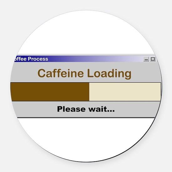 CaffeineLoading.PNG Round Car Magnet
