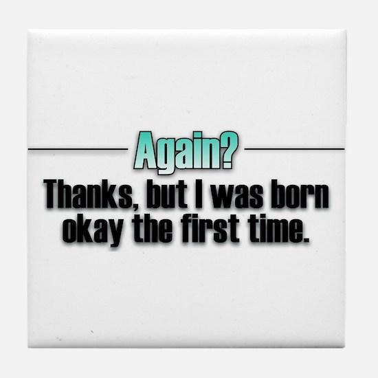 Born Again? No thanks. Tile Coaster