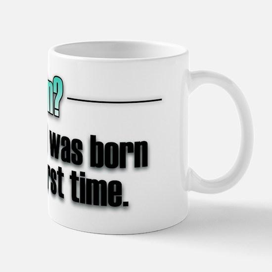 Born Again? No thanks. Mug