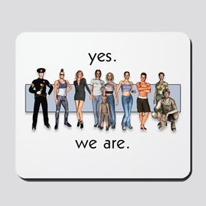 Yes. We Are. Gay/Lesbian Mousepad