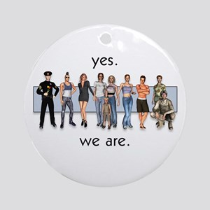 Yes. We Are. Gay/Lesbian Ornament (Round)