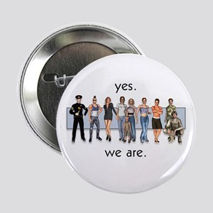 Yes. We Are. Gay/Lesbian Button