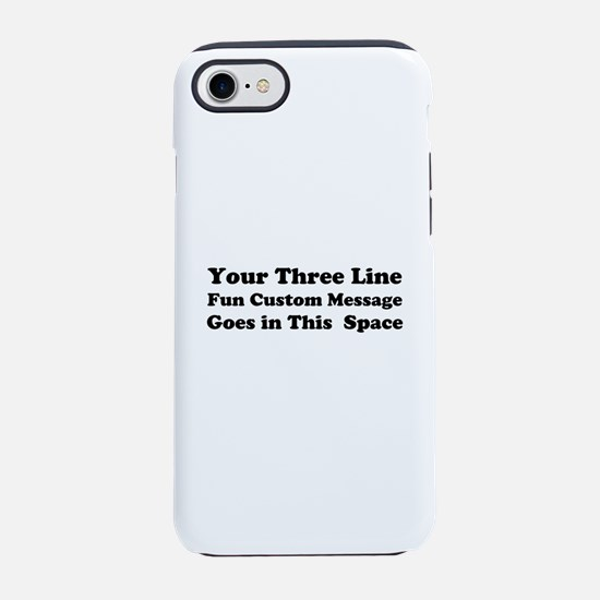 Customize Three Line Text iPhone 7 Tough Case