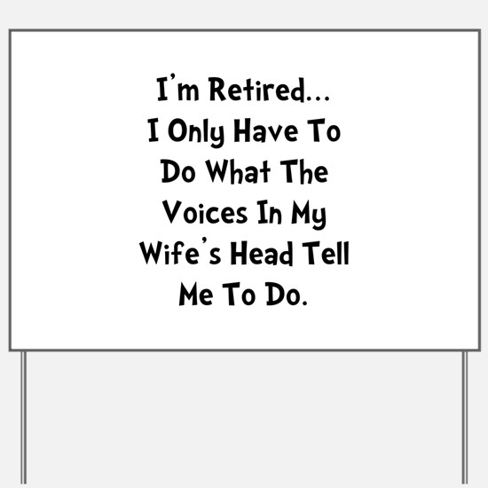Retired Wife Voices Black Yard Sign
