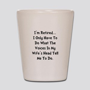 Retired Wife Voices Black Shot Glass