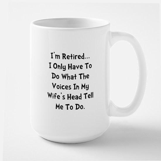 Retired Wife Voices Black Large Mug