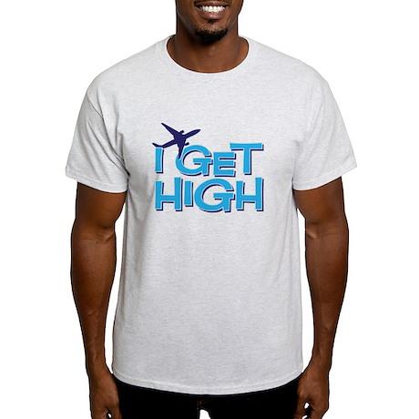 I get high Light T-Shirt