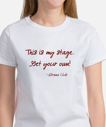 Drama Club - This is my stage. Women's T-Shirt