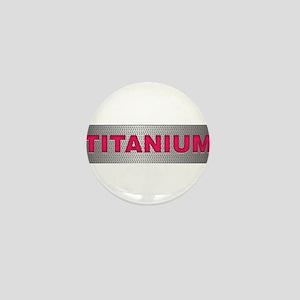 I am Titanium Mini Button
