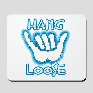 Hang Loose Mousepad