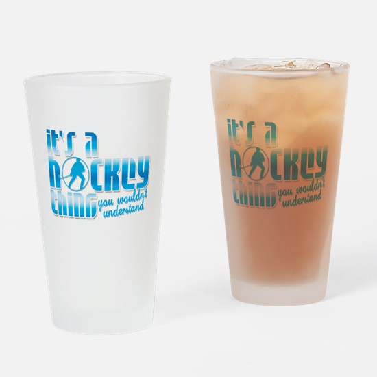 Its A Hockey Thing Drinking Glass