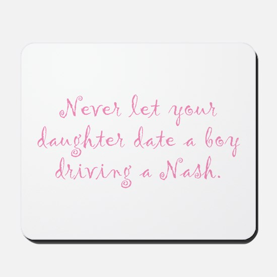 Never Let Your Daughter Mousepad