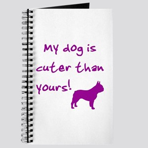 Cuter than yours (Frenchie) Journal