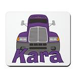 Trucker Kara Mousepad