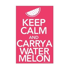 Keep Calm Carry a Watermelon Posters