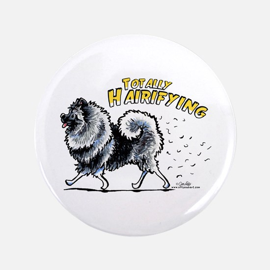 "Keeshond Hairifying 3.5"" Button"