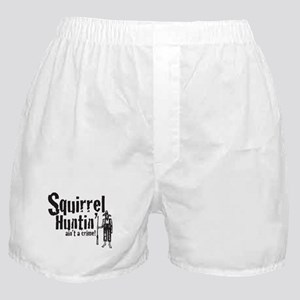 Squirrel Huntin aint a Crime! Boxer Shorts