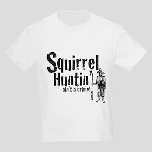 Squirrel Huntin aint a Crime! Kids Light T-Shirt