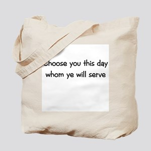 Choose you this day Tote Bag