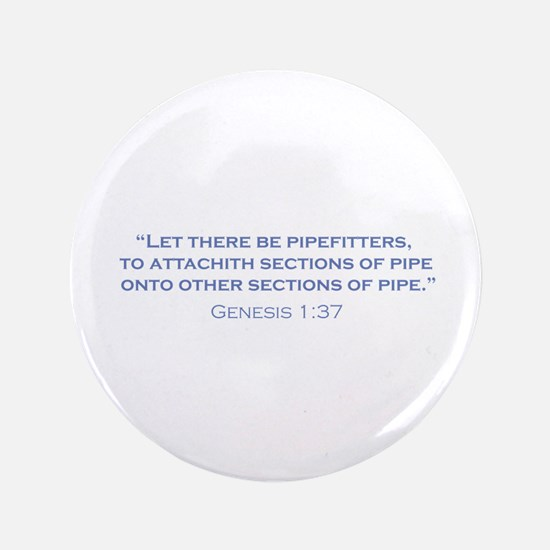"""Pipefitters / Genesis 3.5"""" Button"""